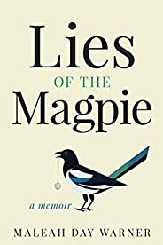 Lies of the Magpie: A Mother's Healing Journey Through Postpartum Depression, Hashimoto's and Esptein-