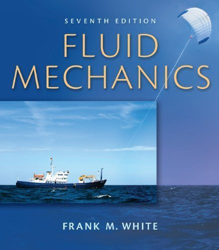 Fluid Mechanics by White, Frank. (McGraw-Hill Science/Engineering/Math,2010) [Hardcover] 7th Edition