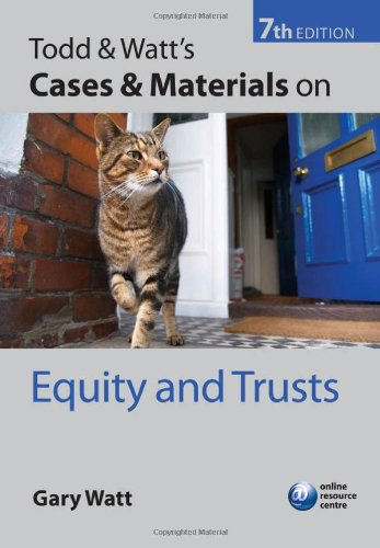 Todd & Watt's Cases and Materials on Equity and Trusts by Oxford University Press