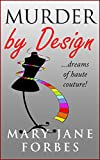 Murder By Design: ...dreams of haute couture! (Murder By Design Trilogy Book 1) by  Mary Jane Forbes in stock, buy online here
