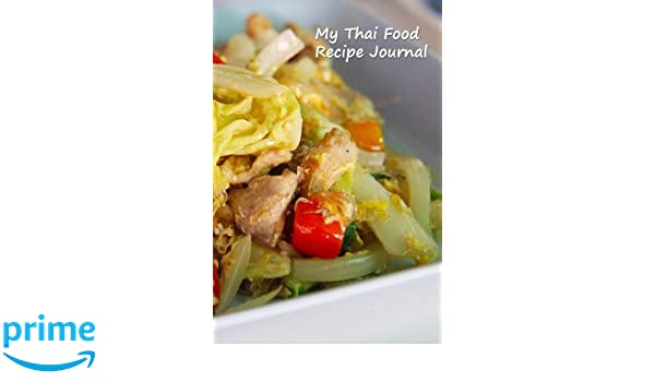 My thai food recipe journal complete with measurement guide my thai food recipe journal complete with measurement guide frederick fichman journals volume 23 frederick fichman 9781532969904 amazon books forumfinder Gallery