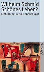 Schönes Leben?: Einführung in die Lebenskunst (suhrkamp taschenbuch)