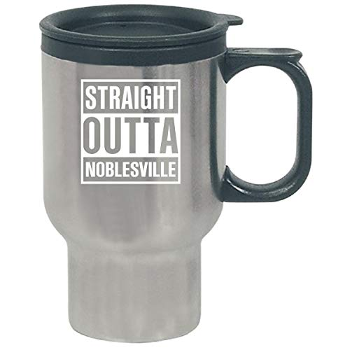 Straight Outta Noblesville City Cool Gift - Travel Mug