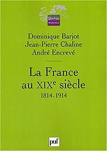 La France au XIXe siècle, 1814-1914 par Barjot