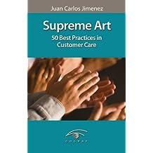 Supreme Art. 50 Best Practices in Customer Care