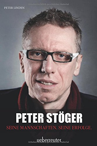 Peter Stöger: Seine Mannschaften. Seine Erfolge.