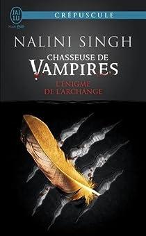Chasseuse de vampires, tome 8 : L'énigme de l'archange par Singh