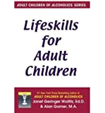 (Life Skills for Adult Children) By Janet G. Woititz (Author) Paperback on (Jan , 1991)