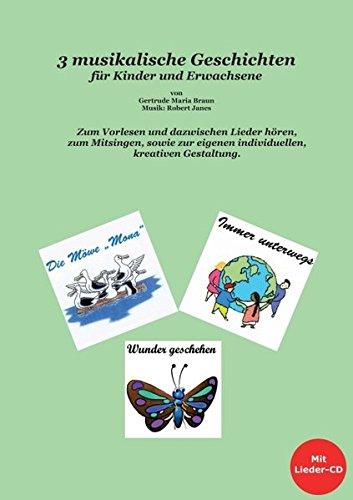 3 musikalische Geschichten: für Kinder und Erwachsene Taschenbuch – 20. September 2016 Gertrude Braun Morawa Lesezirkel GmbH 3990572547 JUVENILE FICTION / General