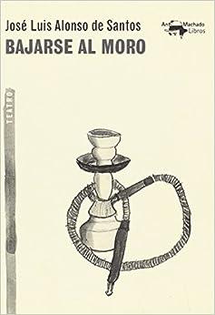Bajarse Al Moro por José Luis Alonso De Santos epub