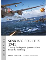 Sinking Force Z 1941: The day the Imperial Japanese Navy killed the battleship
