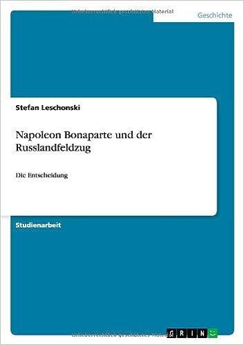 Napoleon Bonaparte und der Russlandfeldzug