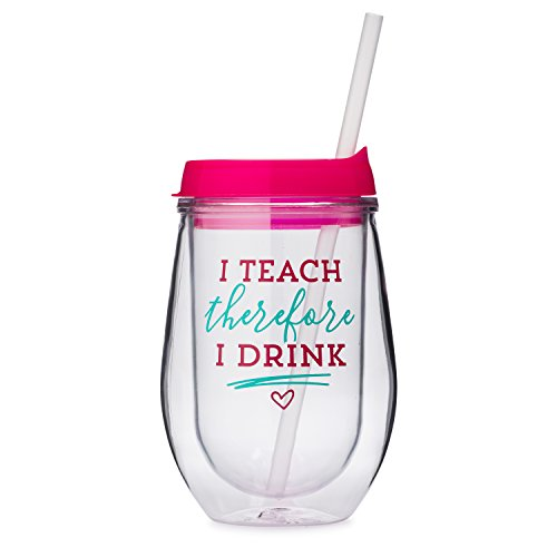 I Teach Therefore I Drink - 10 Ounce Acrylic Wine Glass with Pink Push On Lid and Straw