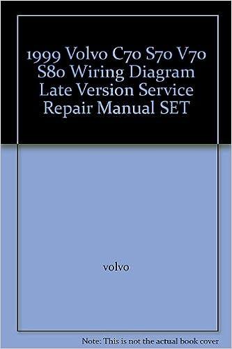 1999 volvo c70 s70 v70 s80 wiring diagram late version service repair  manual set: volvo: amazon com: books