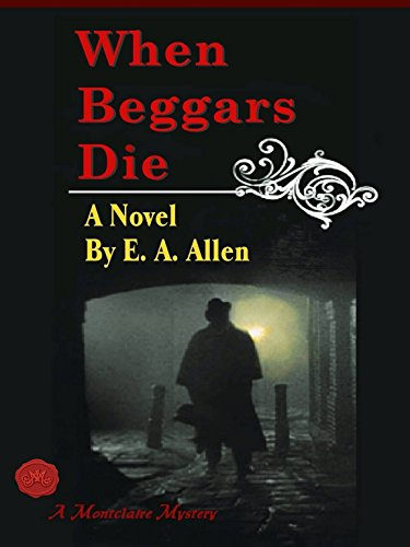 When Beggars Die (A Montclaire Mystery Book 1)