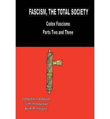 Download { [ FASCISM: THE TOTAL SOCIETY ] } Morgan, H R ( AUTHOR ) Sep-09-2013 Paperback PDF