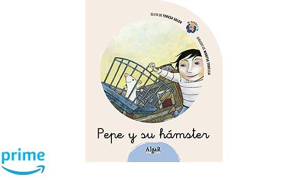 Pepe y su hámster: 7 (Mi mundo y yo): Amazon.es: Teresa Soler Cobo ...