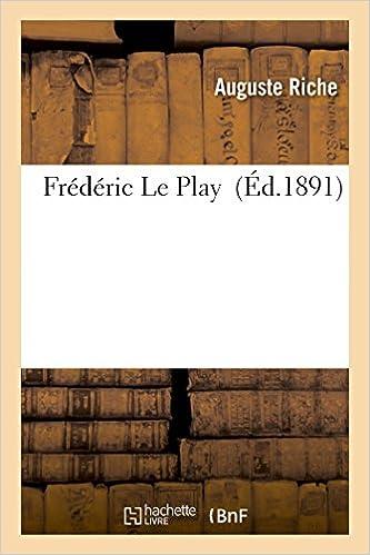 Télécharger en ligne Frédéric Le Play pdf ebook