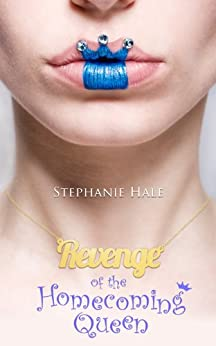 Revenge of the Homecoming Queen (The Aspen Brooks Trilogy Book 1) by [Hale, Stephanie]