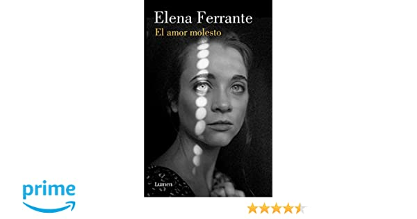 El amor molesto / Troubling Love (Spanish Edition): Elena Ferrante: 9788426405265: Amazon.com: Books