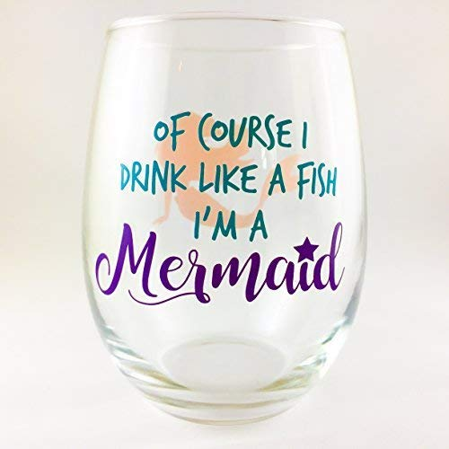 Of Course I Drink Like A Fish I'm A Mermaid Wine Glass - Stemless Mermaid Wine Glass - Perfect Mermaid Gift for Mermaid Birthday Parties and Mermaid Lovers