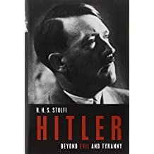 Hitler: Beyond Evil and Tyranny