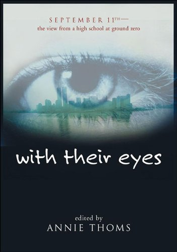 with their eyes: September 11th: The View from a High School at Ground (High Eye)