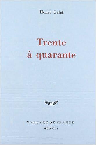 Henri Calet - Trente à quarante