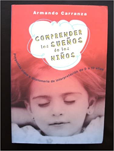 Comprender Los Suenos De Los Nios (Spanish Edition): Armando Carranza: 9788427029569: Amazon.com: Books