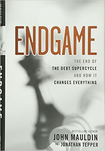 Endgame The End Of The Debt Supercycle And How It Changes
