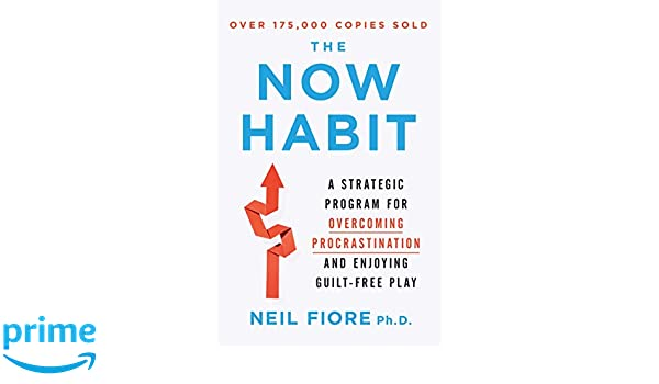 Now Habit: A Strategic Program for Overcoming Procrastination and Enjoying Guilt-Free Play: Amazon.es: Neil (Neil Fiore) Fiore: Libros en idiomas ...