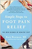 img - for Simple Steps to Foot Pain Relief: The New Science of Healthy Feet book / textbook / text book