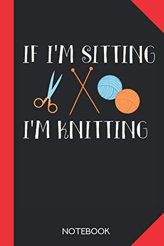 If-Im-sitting-Im-knitting-Knitting-Notebook-Journal-120-graph-paper-checked-pages-6x9-inch-format-without-marginsPaperback--2-July-2020