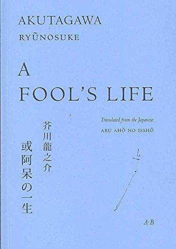 [A Fool's Life] (By: Ryunosuke Akutagawa) [published: August, 2007]
