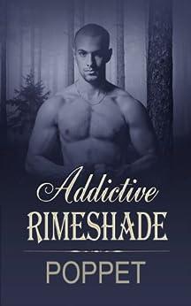 Addictive Rimeshade (The Addictive Shade Book 3) by [Poppet]