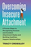 Overcoming Insecure Attachment: 8 Proven Steps to