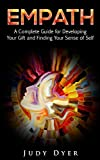#8: Empath: A Complete Guide for Developing Your Gift and Finding Your Sense of Self