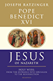 Jesus of Nazareth Part Two, Holy Week: From the Entrance Into Jerusalem To The Resurrection