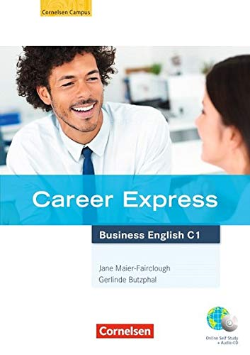 Career Express - Business English: C1 - Kursbuch mit Hör-CDs und Phrasebook: Mit Online-Lizenzcode