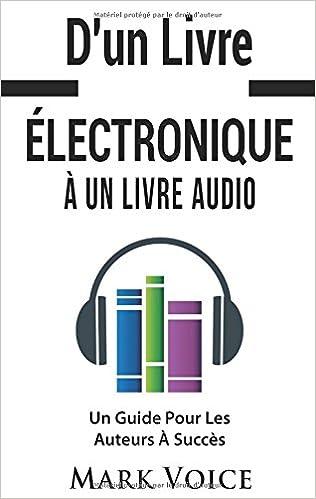 D Un Livre Electronique A Un Livre Audio Un Guide Pour Les