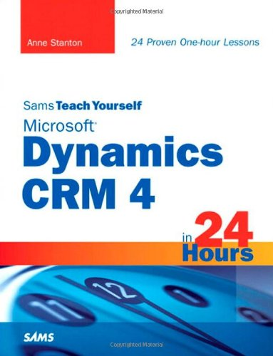 [PDF] Sams Teach Yourself Microsoft Dynamics CRM 4 in 24 Hours Free Download | Publisher : Sams | Category : Computers & Internet | ISBN 10 : 0672330679 | ISBN 13 : 9780672330674