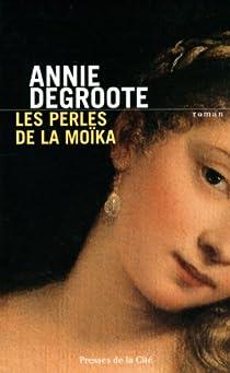 Les perles de la Moïka par Degroote