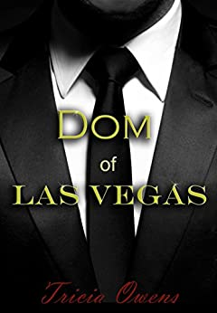 Dom of Las Vegas (Sin City 1) by [Owens, Tricia]