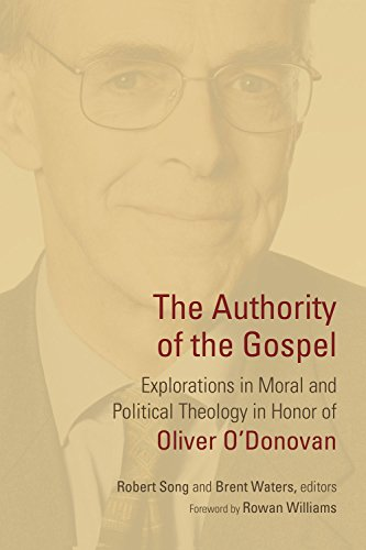 The Authority of the Gospel: Explorations in Moral and Political Theology in Honor of Oliver O'Donovan