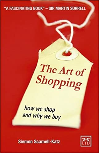 Book The Art of Shopping: How We Shop and Why We Buy by Siemon Scamell-Katz (2012-08-02)