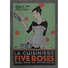 LA CUISINIERE FIVE ROSES: 1001 Recettes Eprouvees (Retro Recettes) (French Edition)