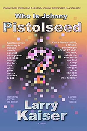 Who Is Johnny Pistolseed