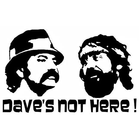 Cheech and chong daves not here decal 5 white funny weed smoker pot