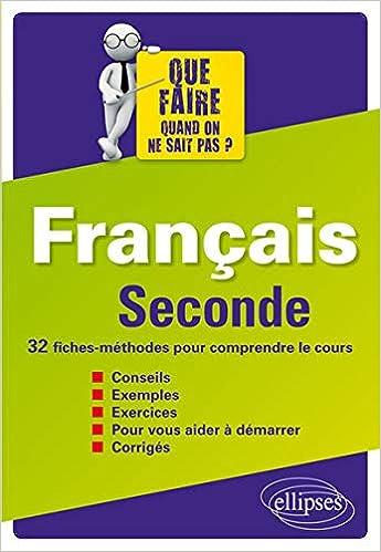 Francais Seconde 32 Fiches Methodes Pour Comprendre Le Cours
