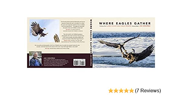 Where Eagles Gather: The Story of the Alaska Chilkat Bald